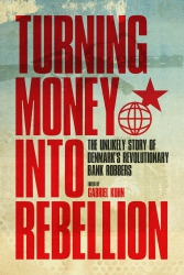 Commentry: Turning Money Into Rebellion edited by Gabriel Kuhn reviewed part 1