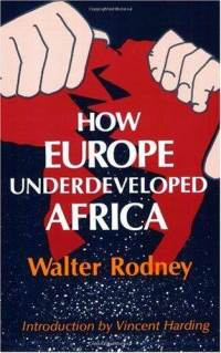Review of Walter Rodney's How Europe Underdeveloped Africa Part 1/3